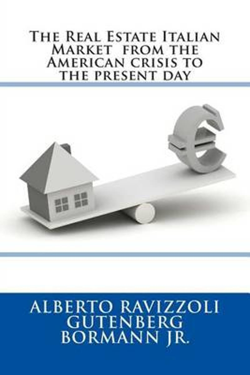 The Real Estate Italian Market from the American Crisis to the Present Day