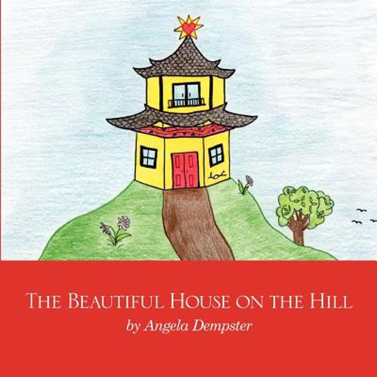 The Beautiful House on the Hill