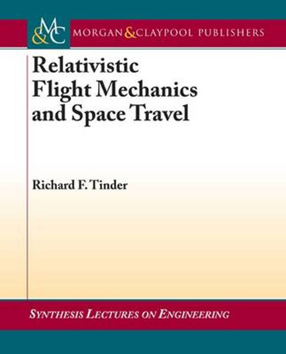 Relativistic Flight Mechanics and Space Travel