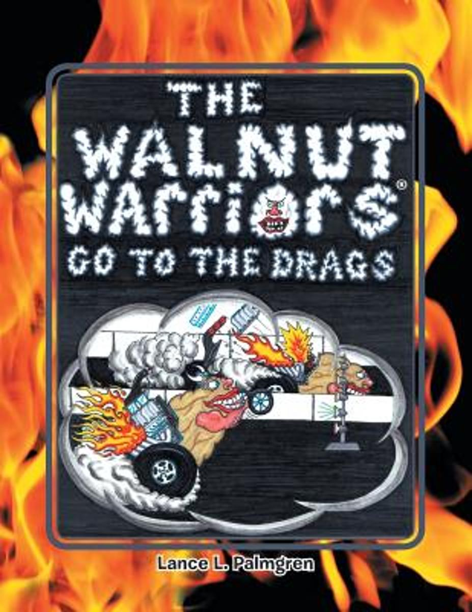 Walnut Warriors (R) (Go to the Drags)
