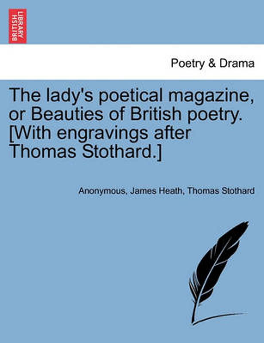 The Lady's Poetical Magazine, or Beauties of British Poetry. [With Engravings After Thomas Stothard.]