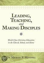 Leading, Teaching, and Making Disciples