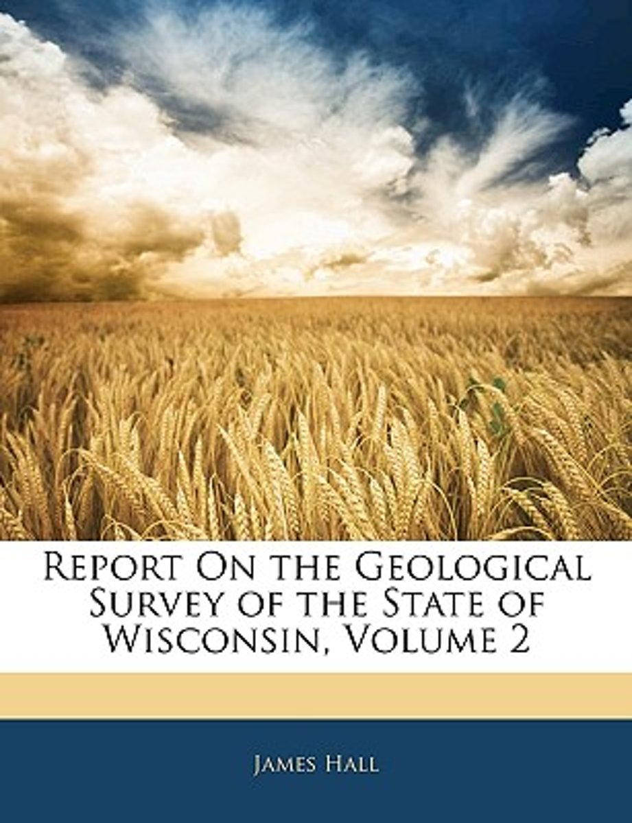 Report on the Geological Survey of the State of Wisconsin, Volume 2