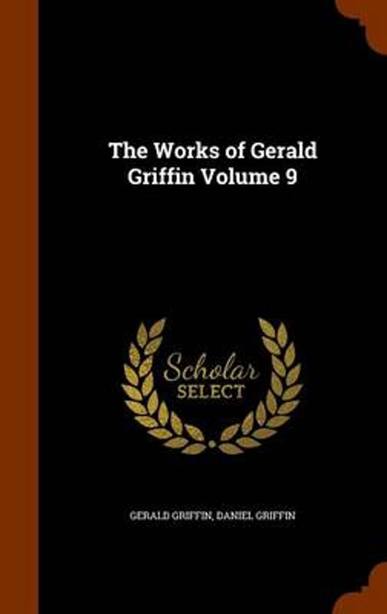The Works of Gerald Griffin Volume 9