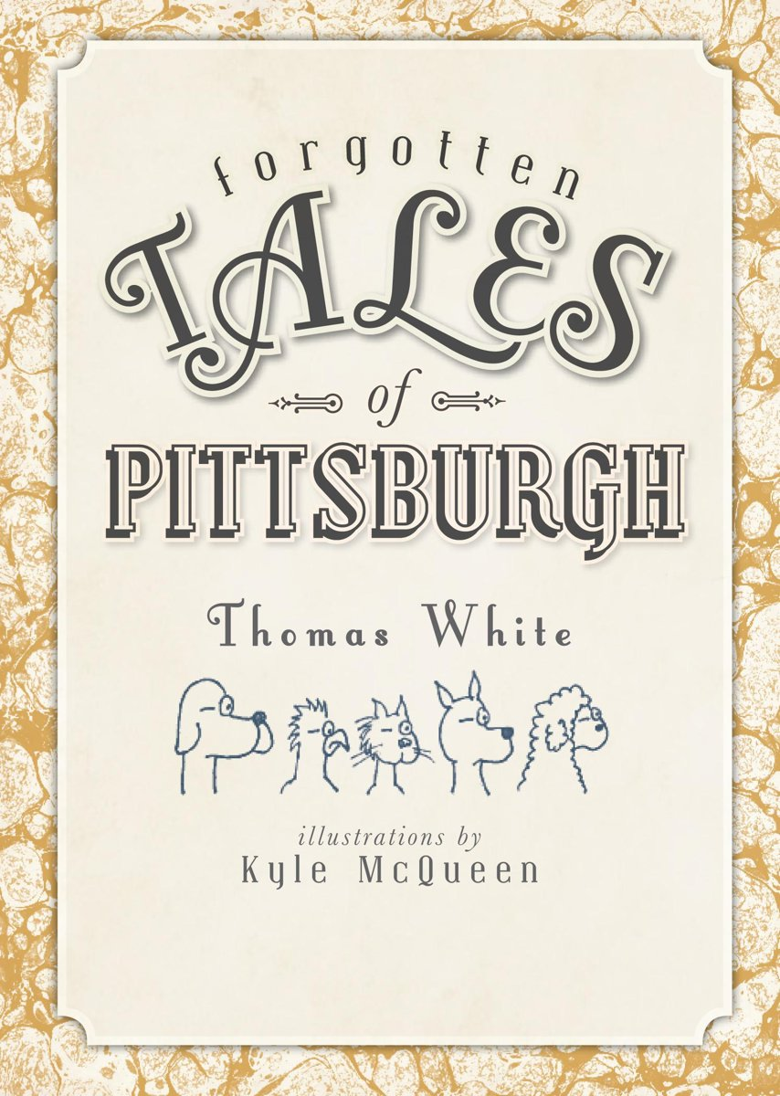 Forgotten Tales of Pittsburgh