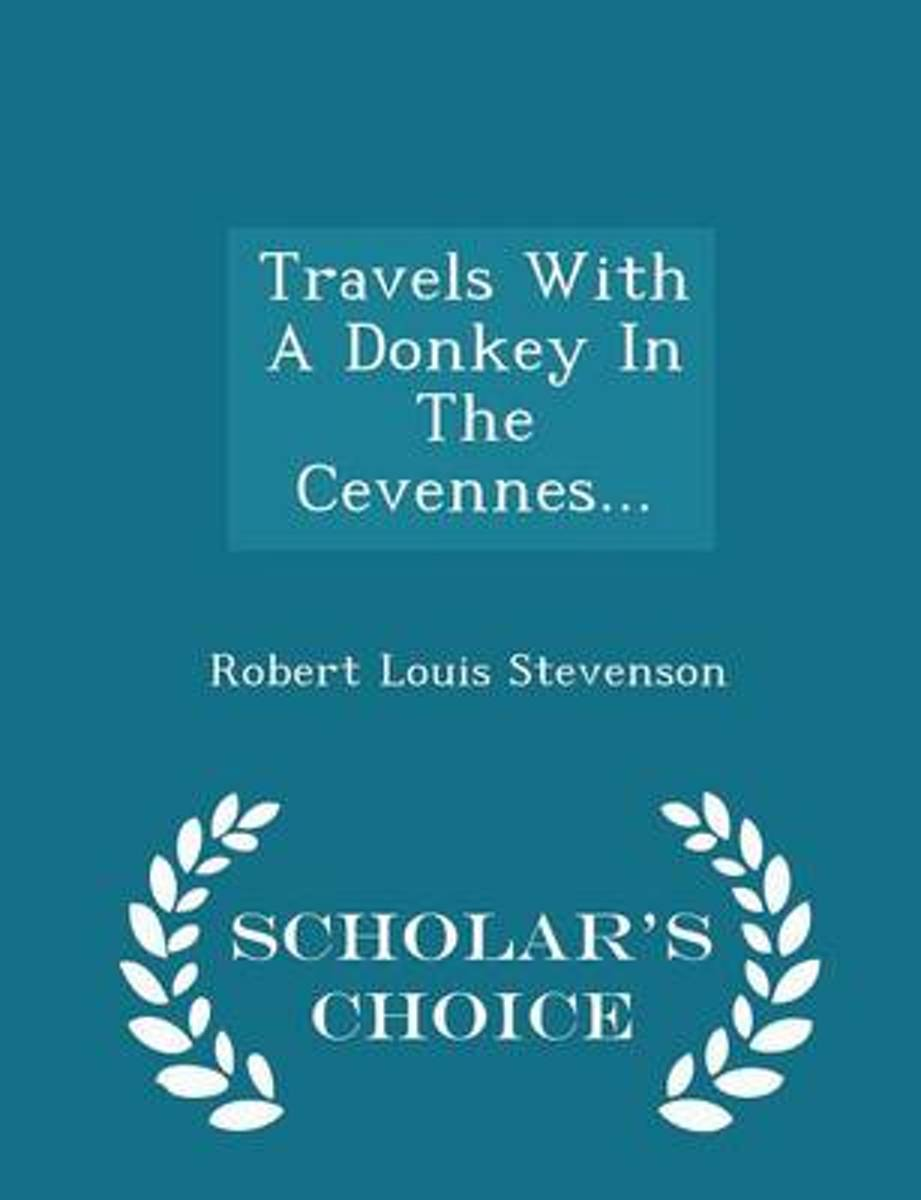 Travels with a Donkey in the Cevennes... - Scholar's Choice Edition