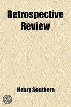 The Retrospective Review, and Historical and Antiquarian Magazine (Volume 3); And Historical and Antiquarian Magazine