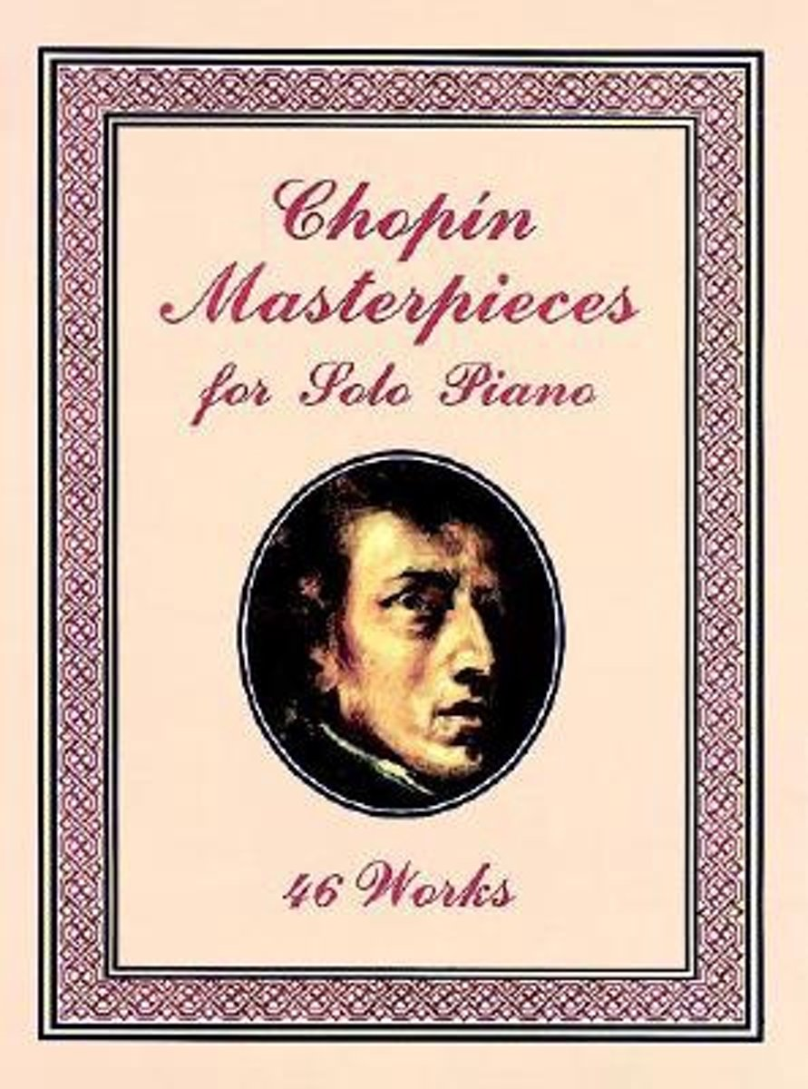 Chopin Masterpieces For Solo Piano