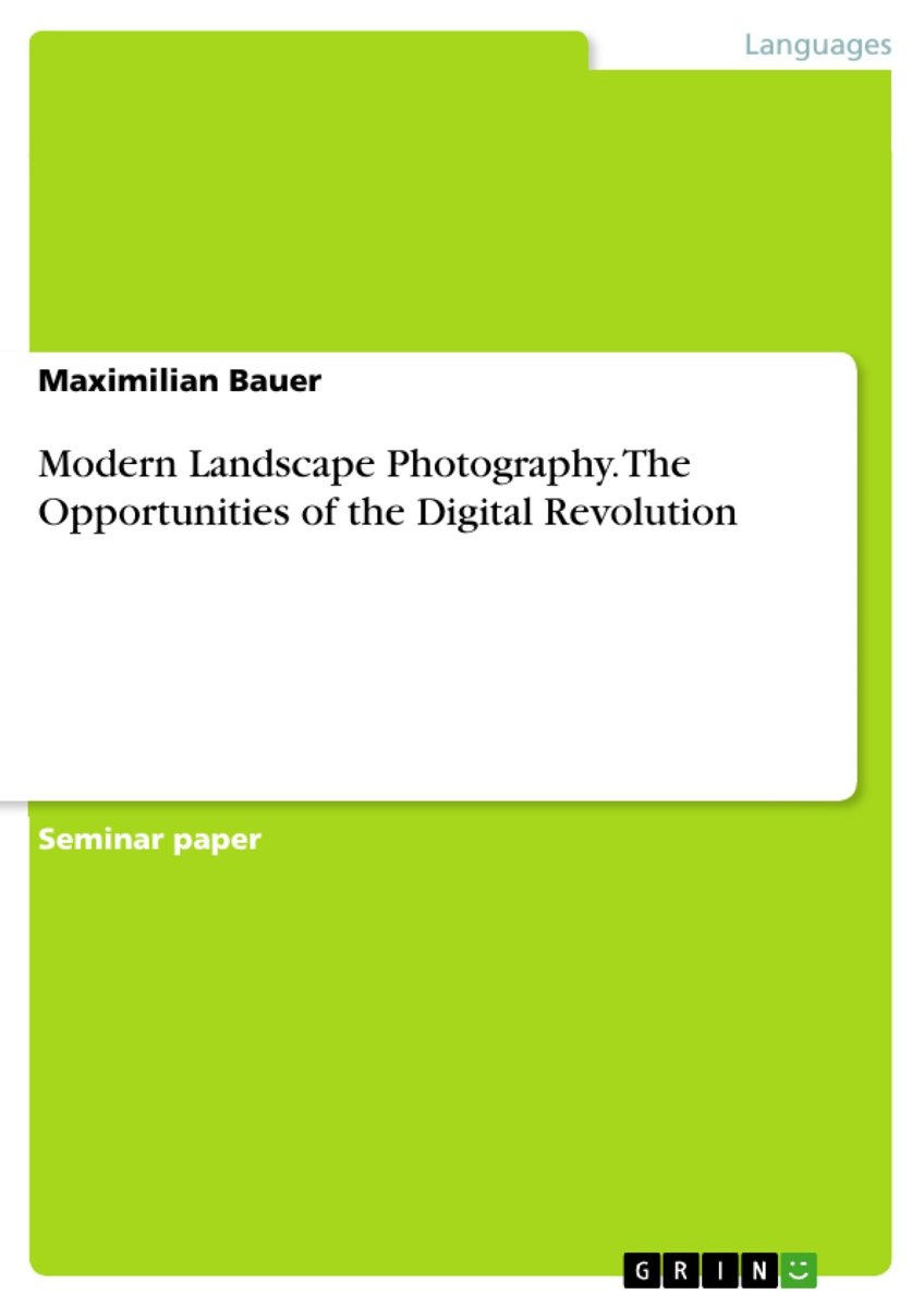 Modern Landscape Photography. The Opportunities of the Digital Revolution