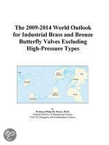The 2009-2014 World Outlook for Industrial Brass and Bronze Butterfly Valves Excluding High-Pressure Types