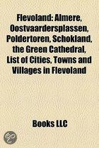 Flevoland: Almere, Oostvaardersplassen, Poldertoren, Schokland, The Green Cathedral, List Of Cities, Towns And Villages In Flevol