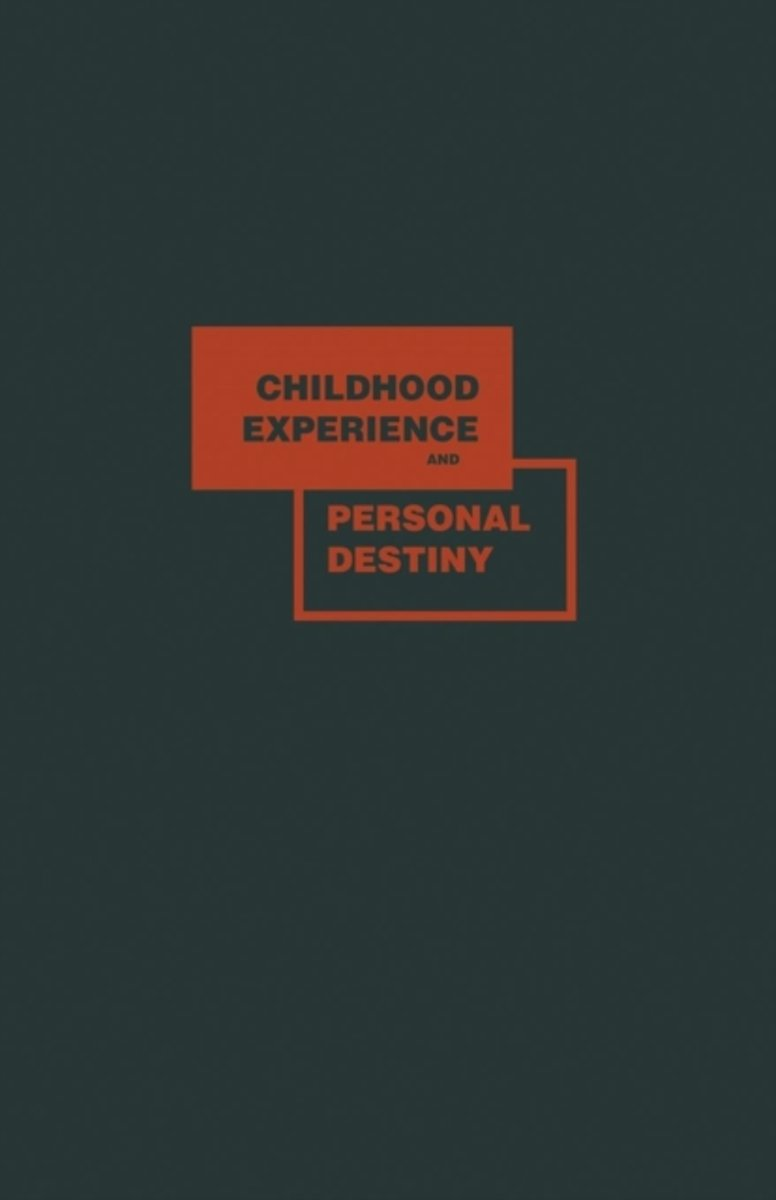 Childhood Experience and Personal Destiny