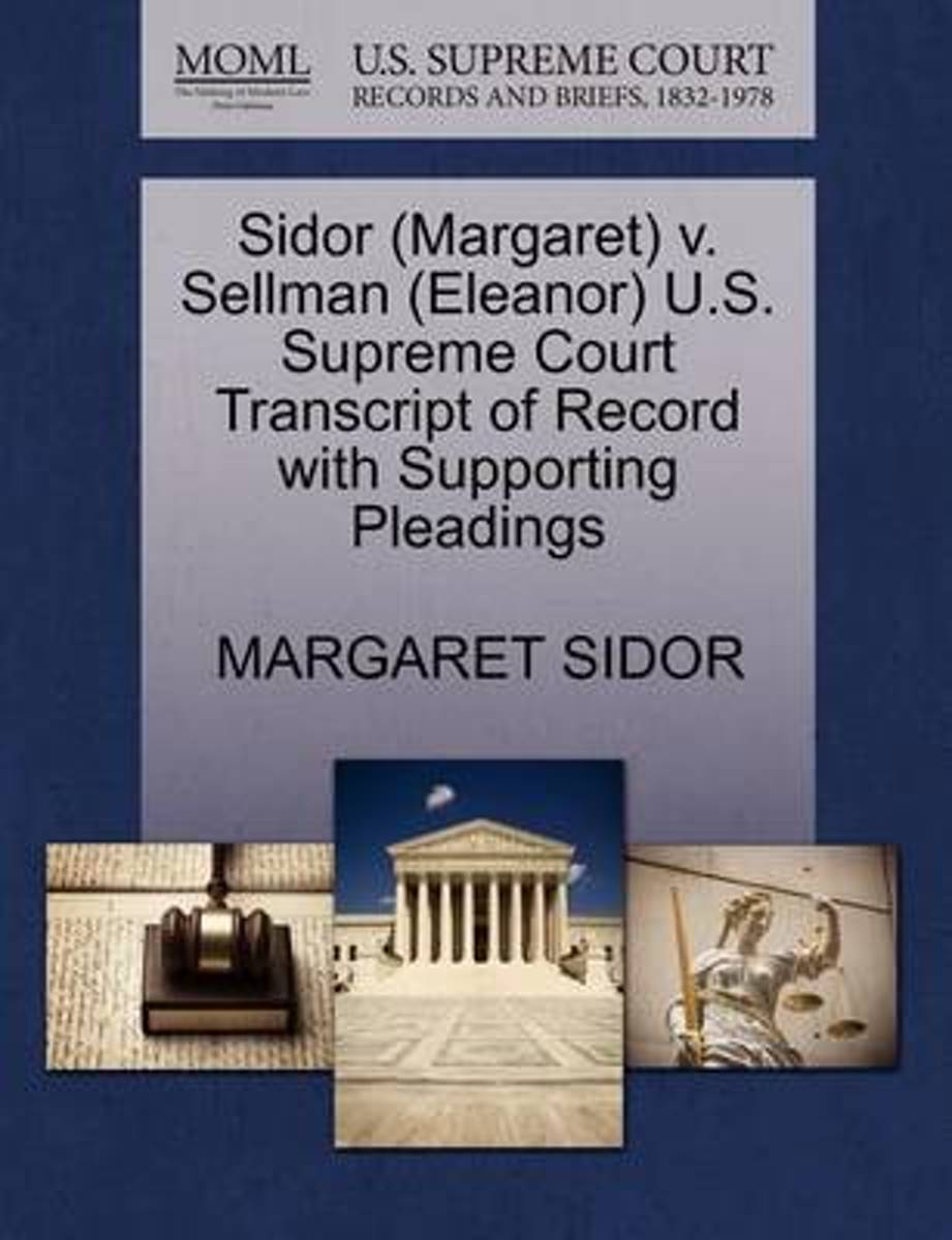 Sidor (Margaret) V. Sellman (Eleanor) U.S. Supreme Court Transcript of Record with Supporting Pleadings