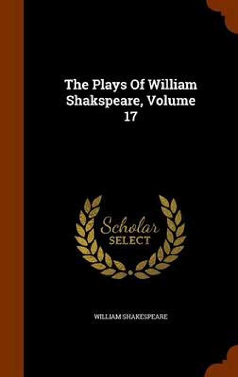 The Plays of William Shakspeare, Volume 17