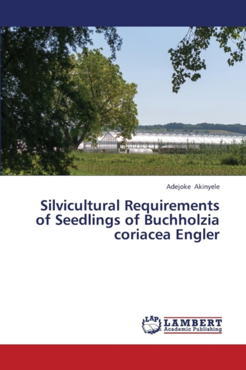 Silvicultural Requirements of Seedlings of Buchholzia Coriacea Engler