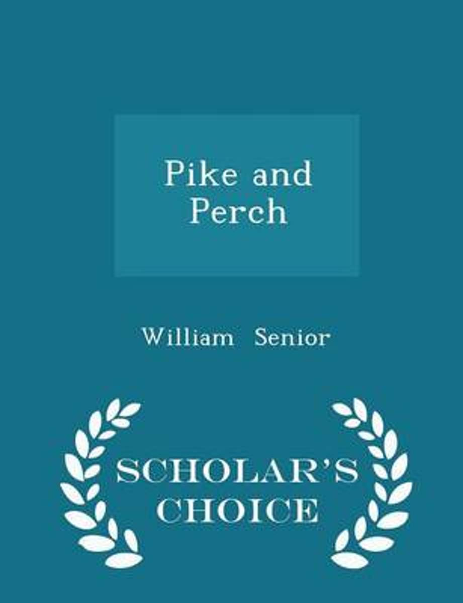 Pike and Perch - Scholar's Choice Edition