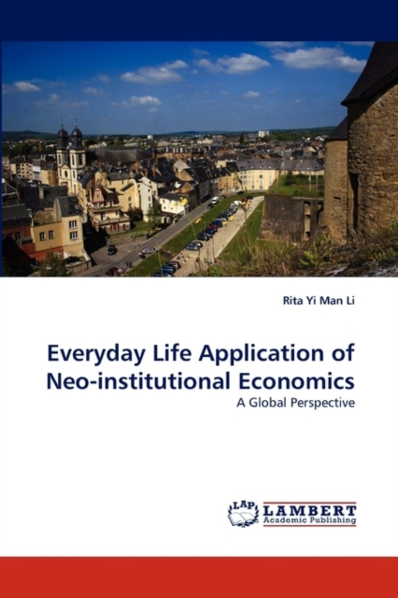 Everyday Life Application of Neo-Institutional Economics