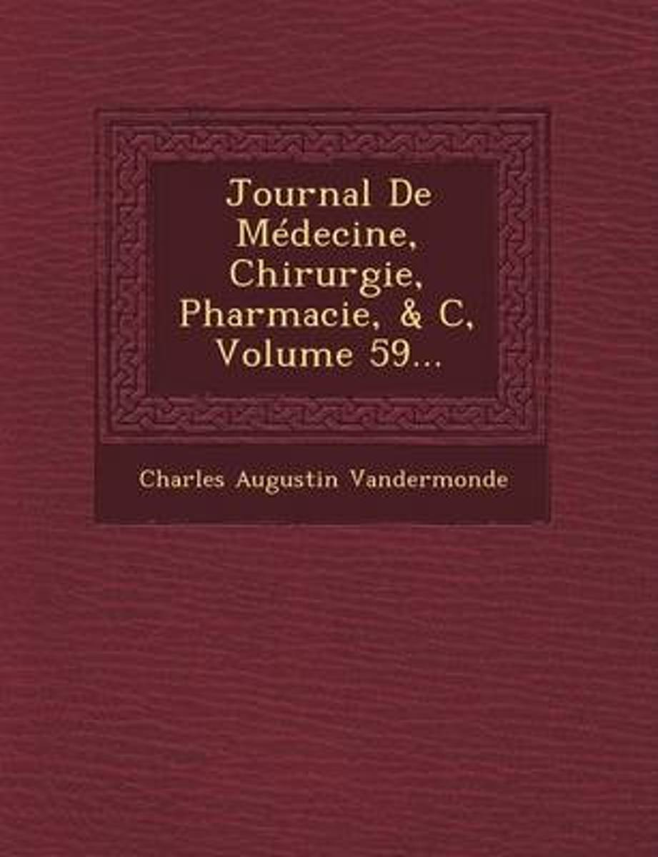 Journal de Medecine, Chirurgie, Pharmacie, & C, Volume 59...