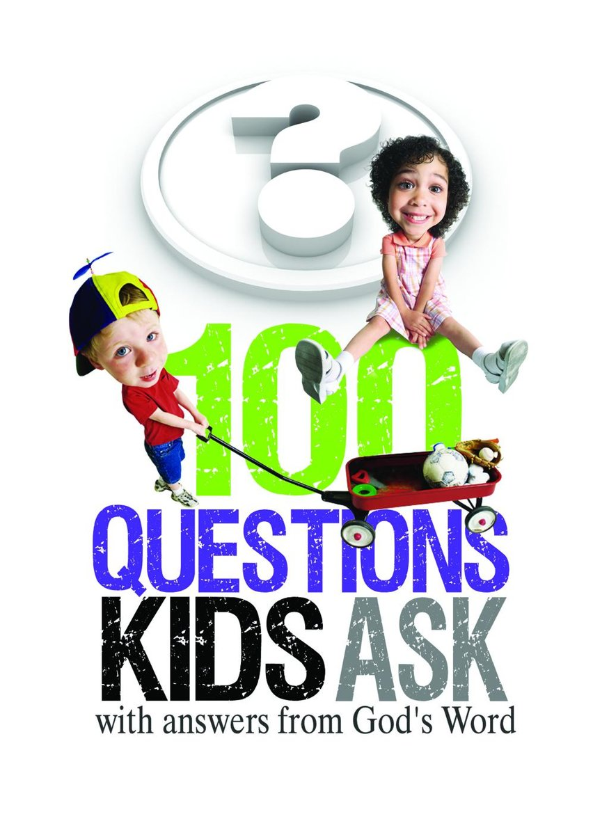 100 Questions Kids Ask with answers from God's Word