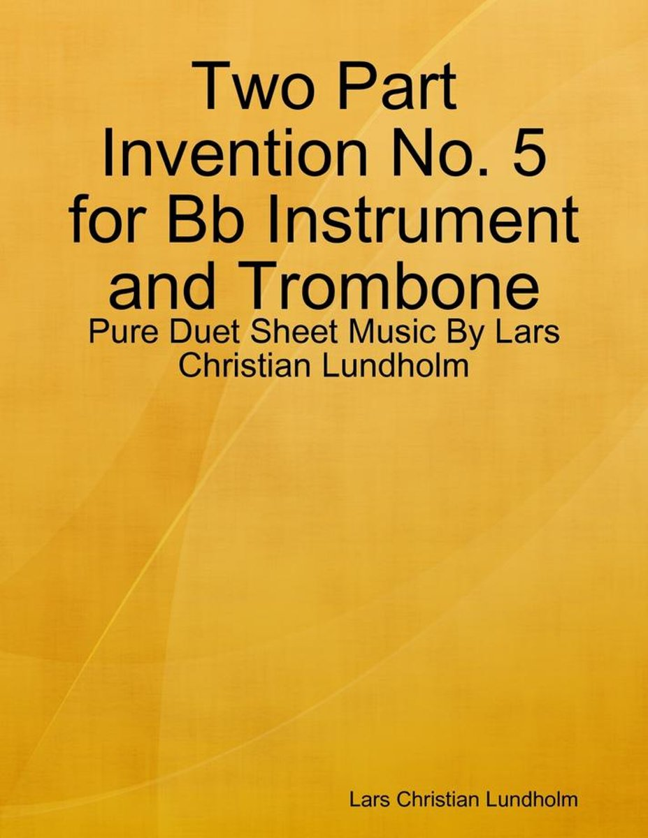 Two Part Invention No. 5 for Bb Instrument and Trombone - Pure Duet Sheet Music By Lars Christian Lundholm