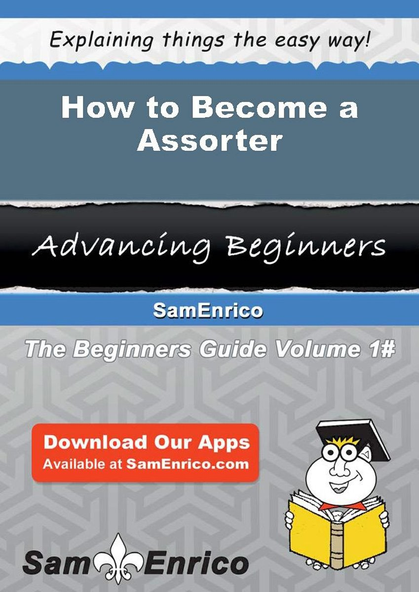 How to Become a Assorter