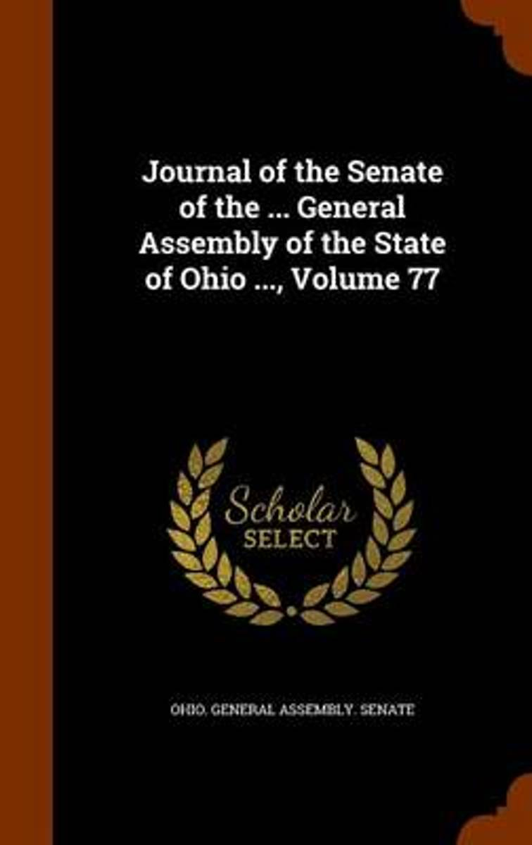 Journal of the Senate of the ... General Assembly of the State of Ohio ..., Volume 77