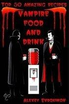 Top 50 Amazing Recipes Vampire Food and Drink