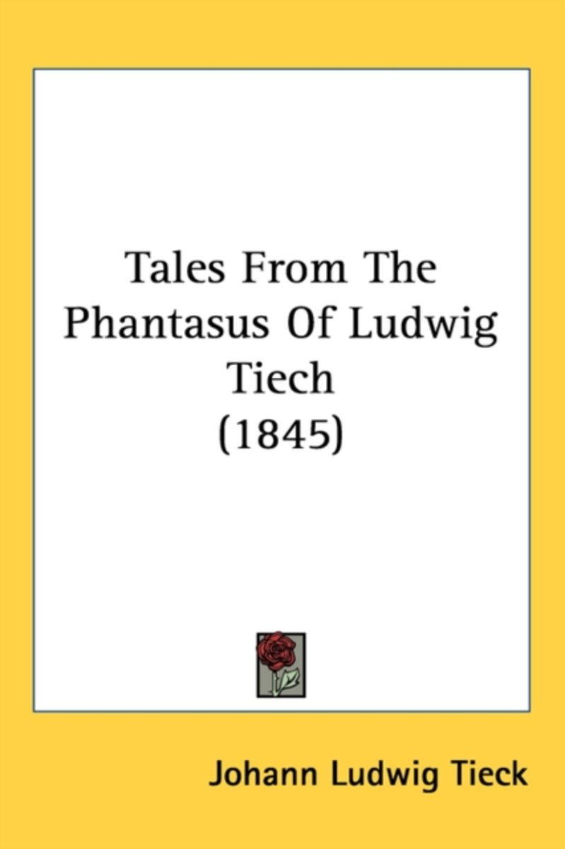 Tales From The Phantasus Of Ludwig Tiech (1845)