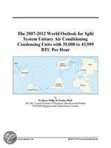 The 2007-2012 World Outlook for Split System Unitary Air Conditioning Condensing Units with 39,000 to 43,999 Btu Per Hour