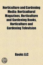 Horticulture And Gardening Media: Horticultural Magazines, Horticulture And Gardening Books, Horticulture And Gardening Television