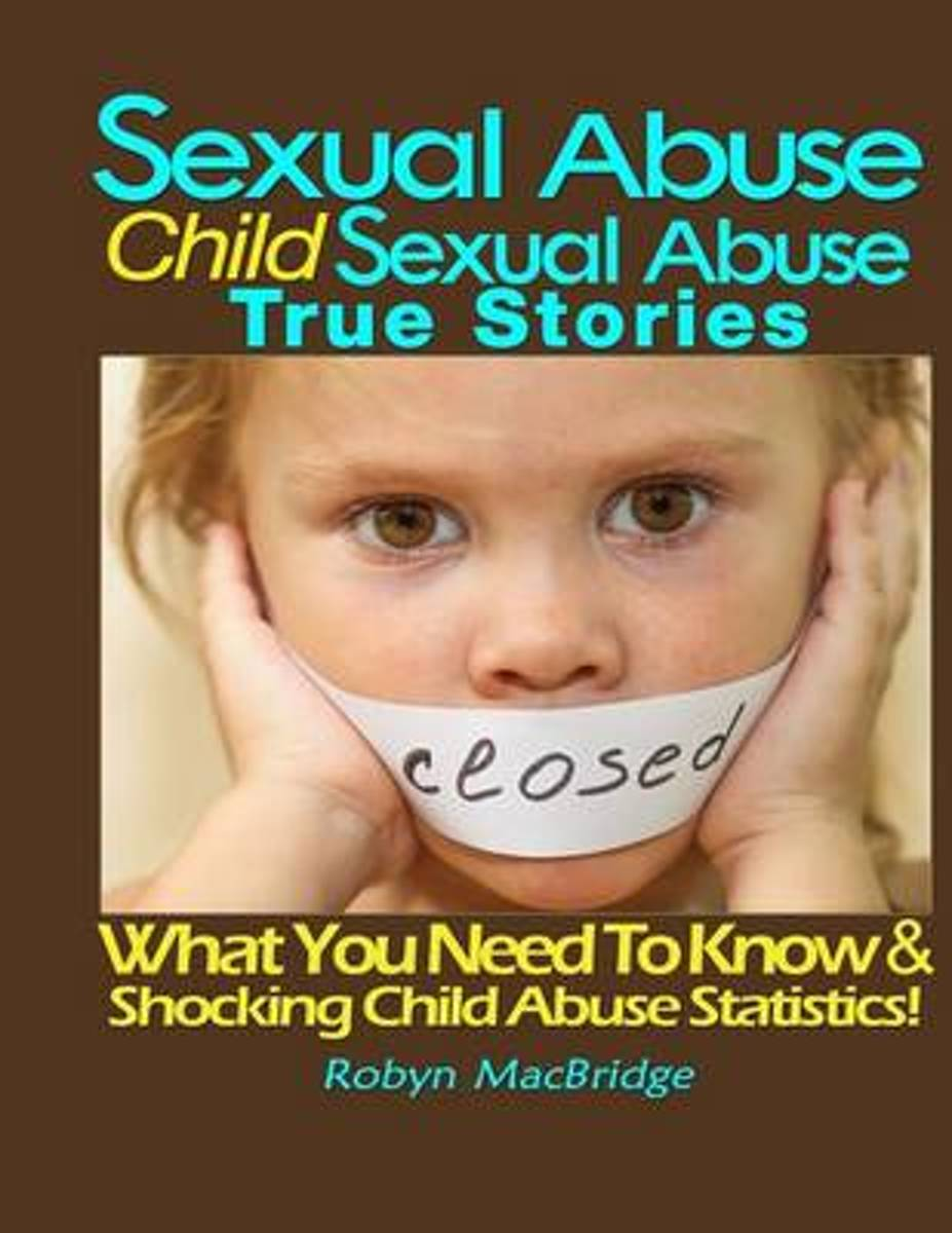 Sexual Abuse - Child Sexual Abuse True Stories