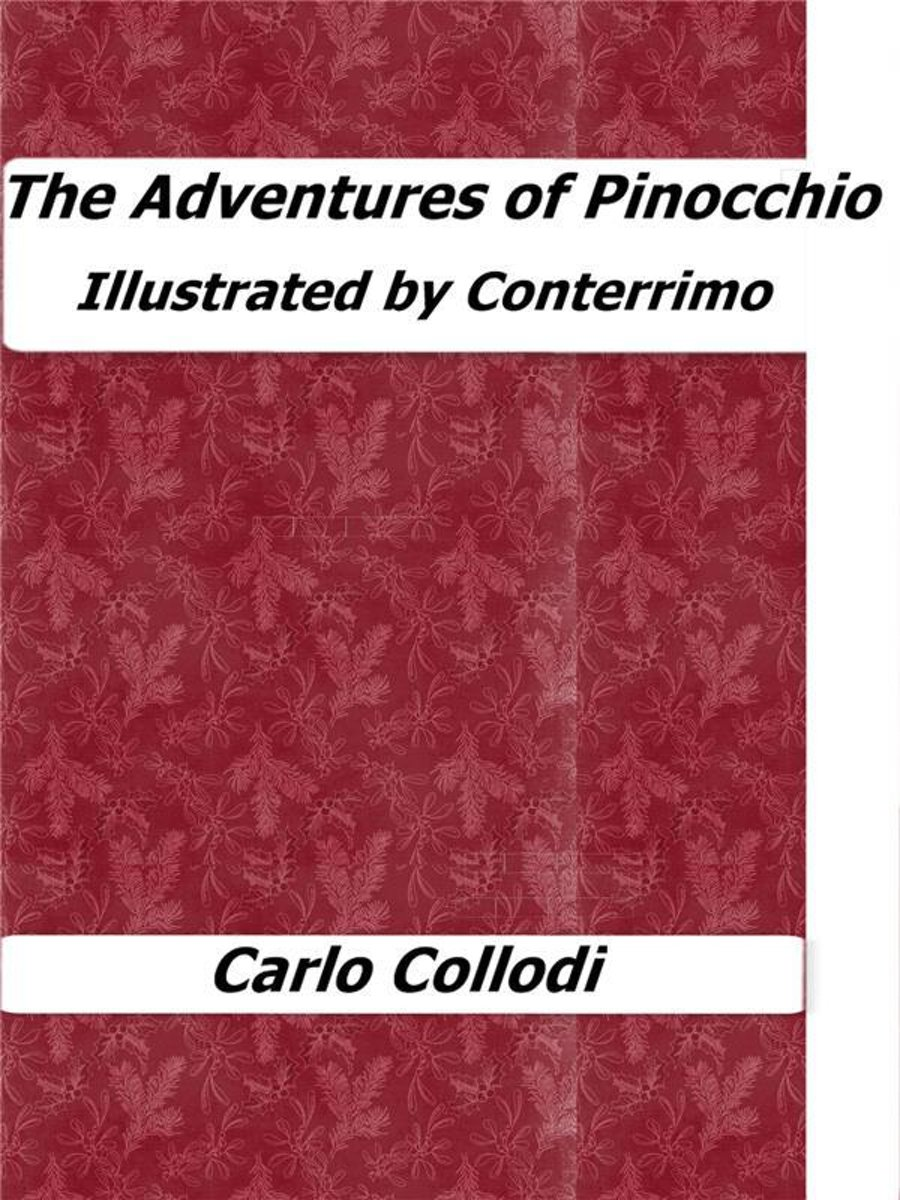 The Adventures of Pinocchio (Illustrated by Conterrimo)
