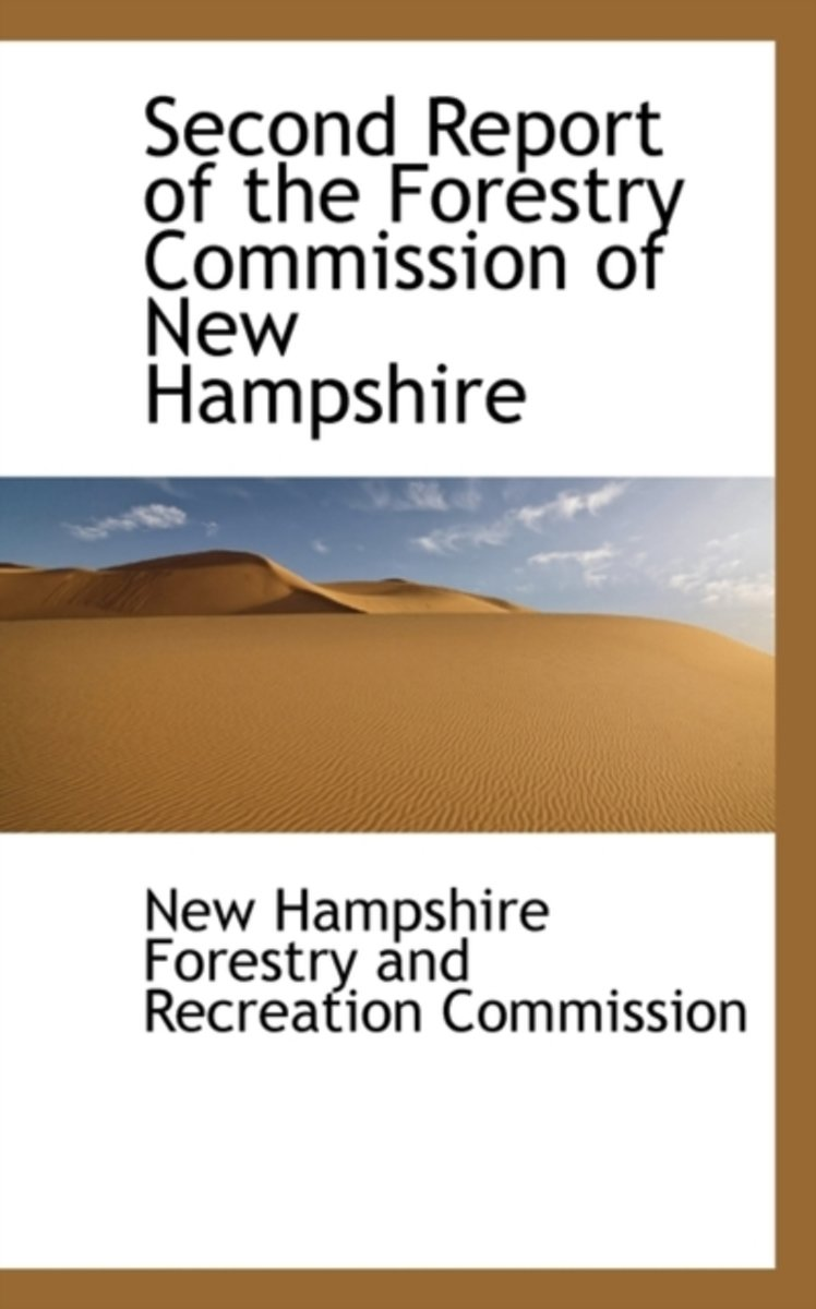 Second Report of the Forestry Commission of New Hampshire