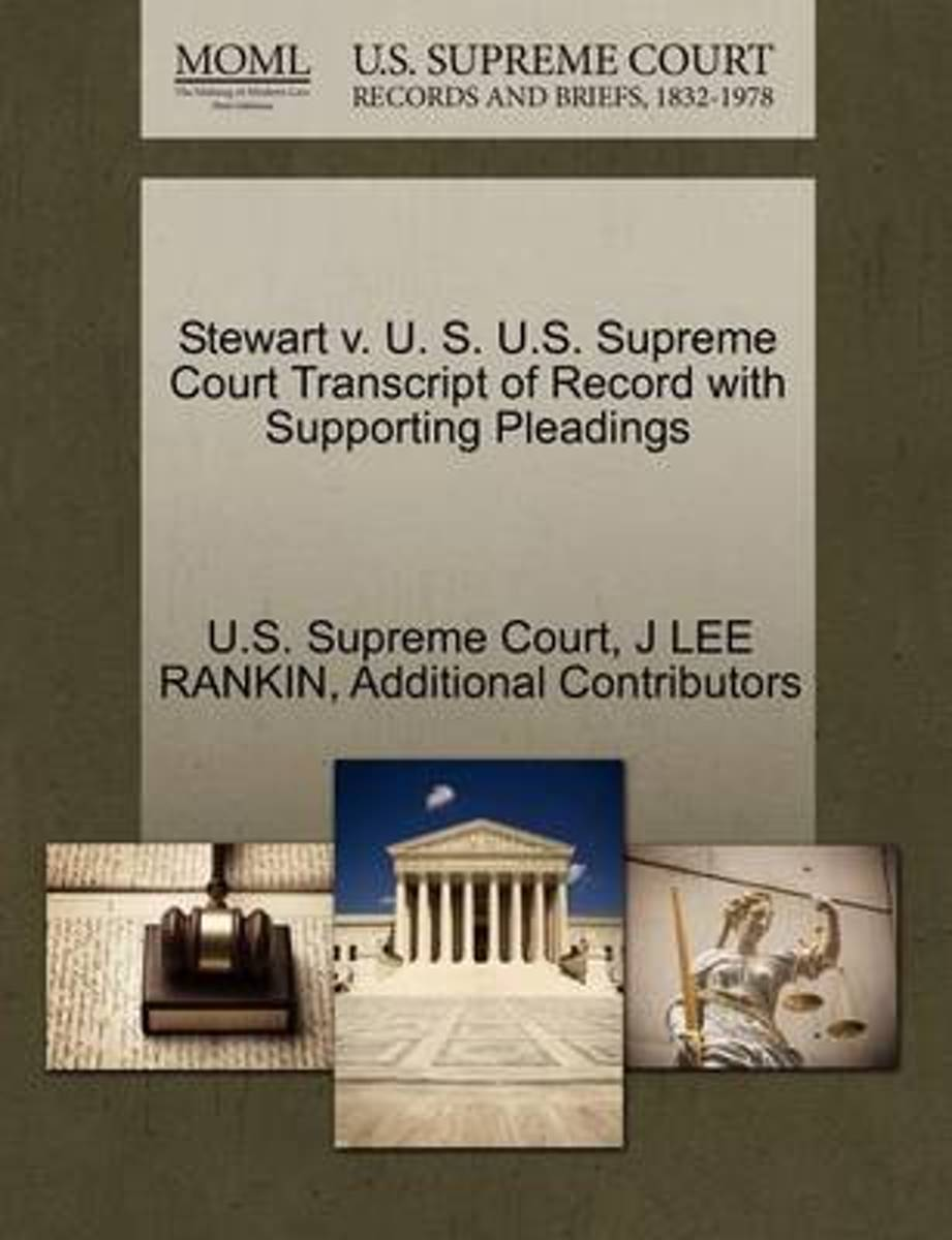 Stewart V. U. S. U.S. Supreme Court Transcript of Record with Supporting Pleadings