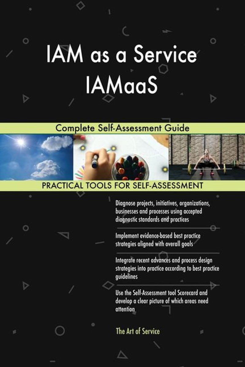 IAM as a Service IAMaaS Complete Self-Assessment Guide