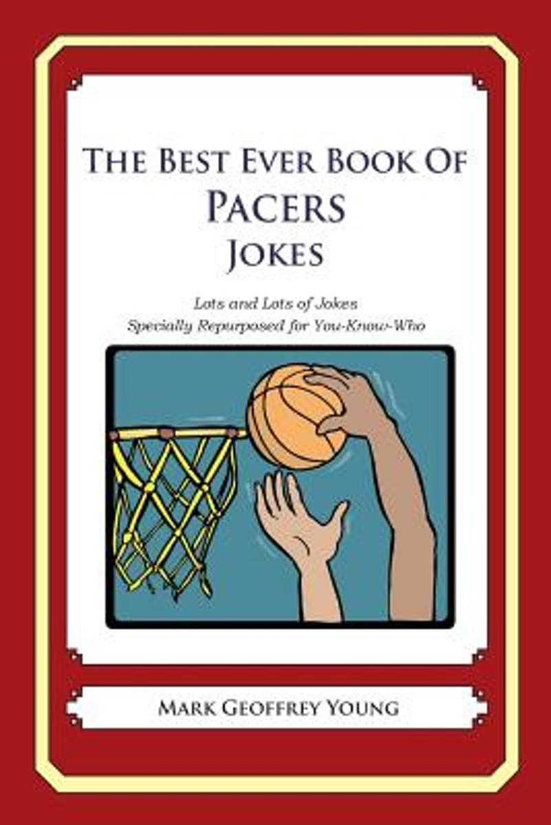 The Best Ever Book of Pacers Jokes