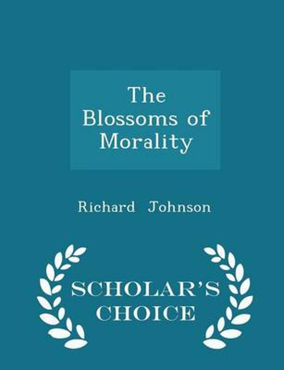 The Blossoms of Morality - Scholar's Choice Edition