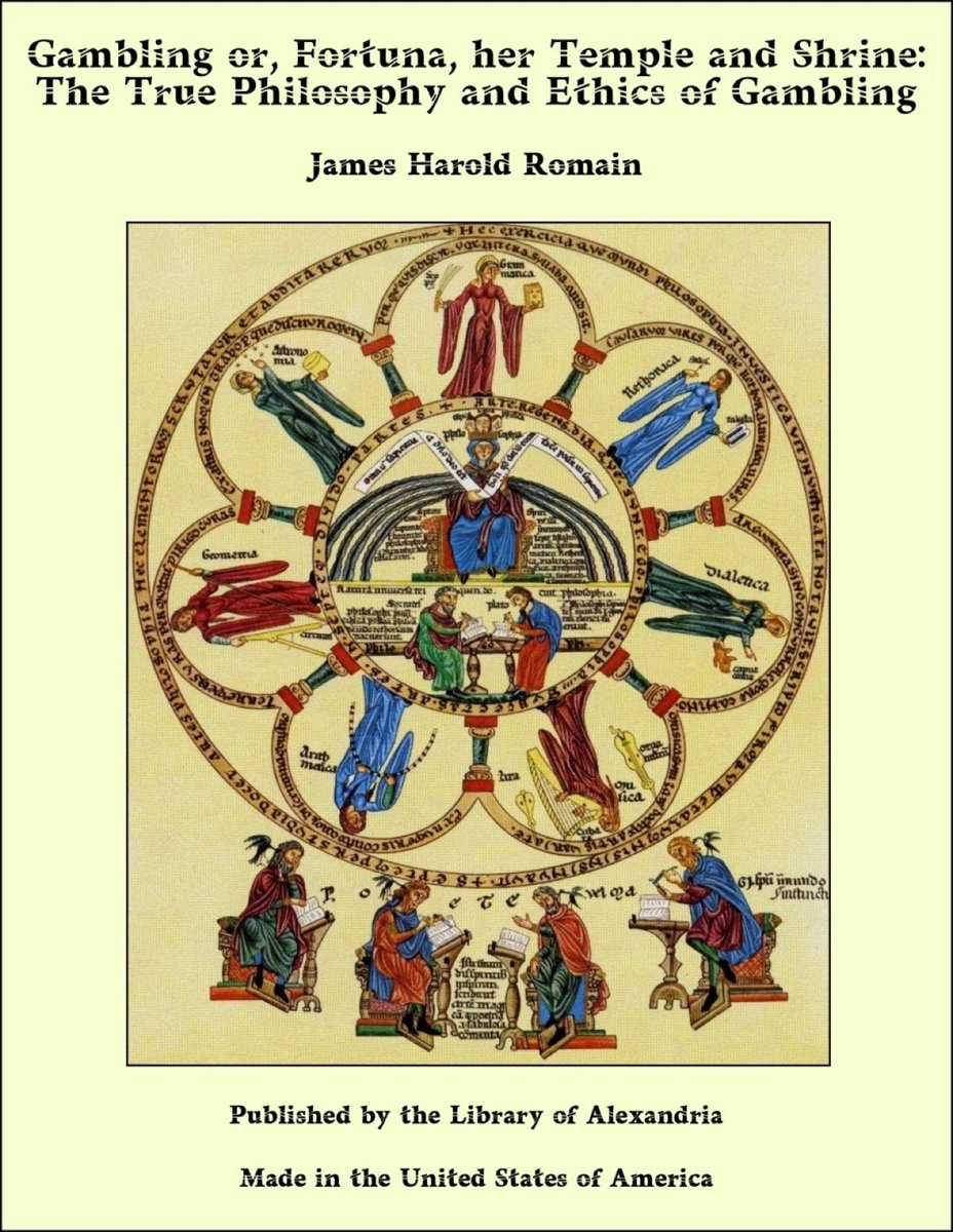Gambling or, Fortuna, her Temple and Shrine: The True Philosophy and Ethics of Gambling