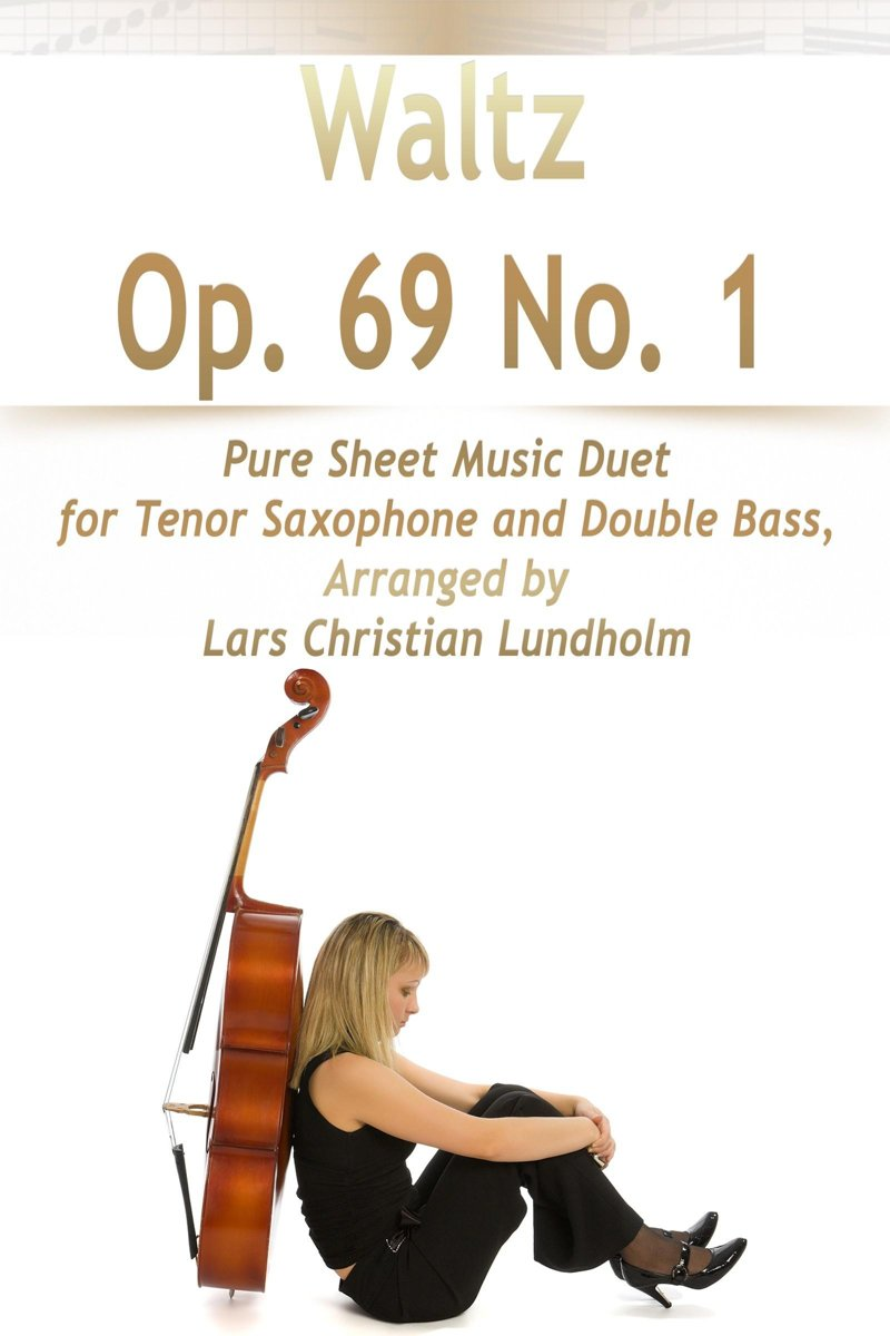 Waltz Op. 69 No. 1 Pure Sheet Music Duet for Tenor Saxophone and Double Bass, Arranged by Lars Christian Lundholm