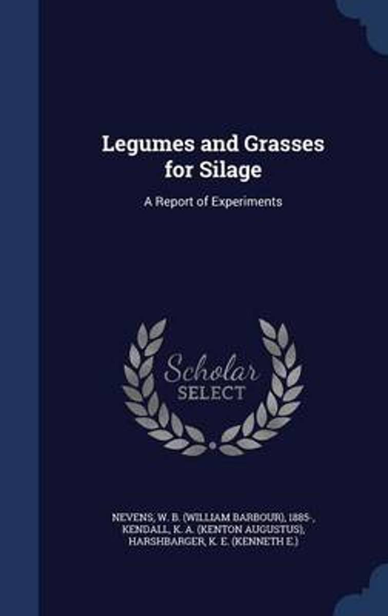 Legumes and Grasses for Silage