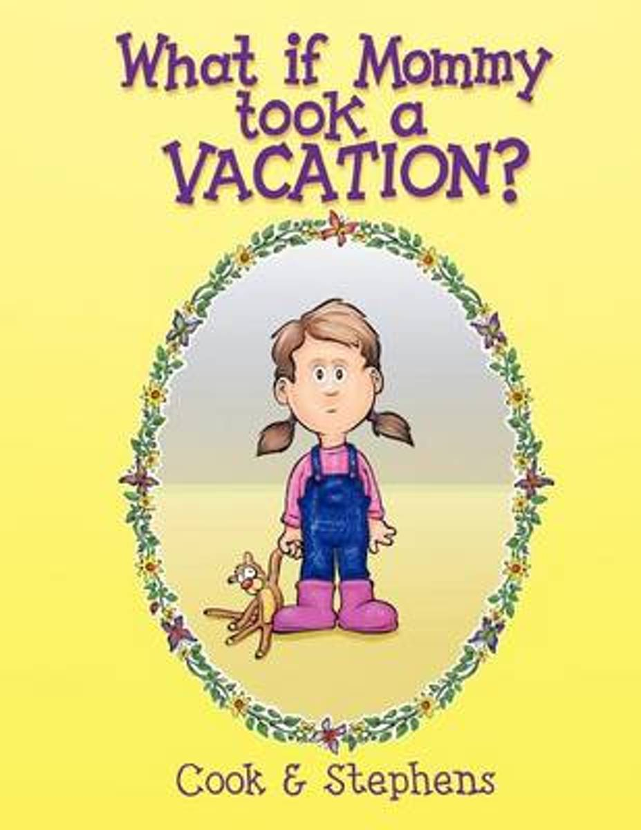 What If Mommy Took a Vacation?