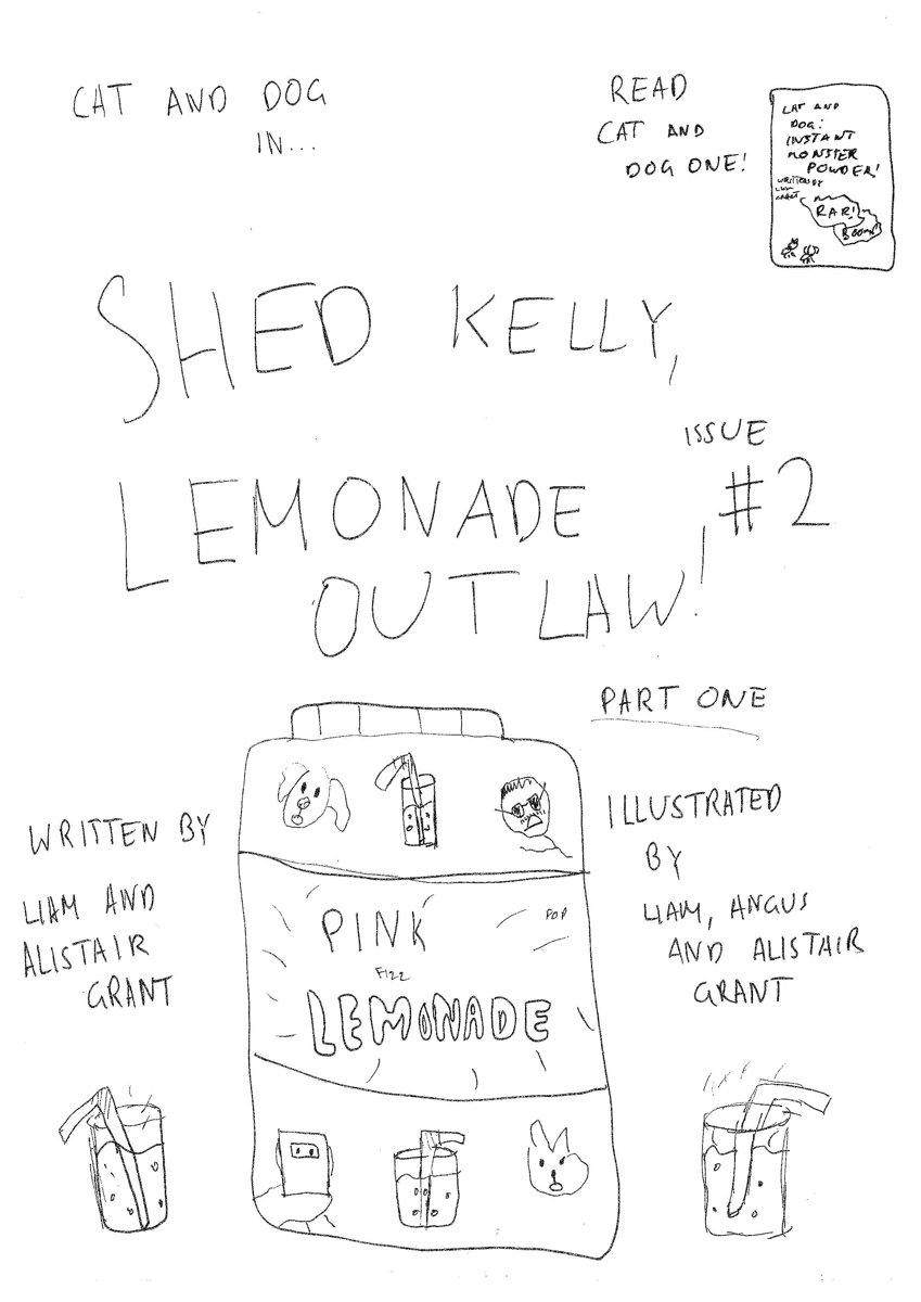 Cat and Dog Issue 2 Part One: Shed Kelly, Lemonade Outlaw