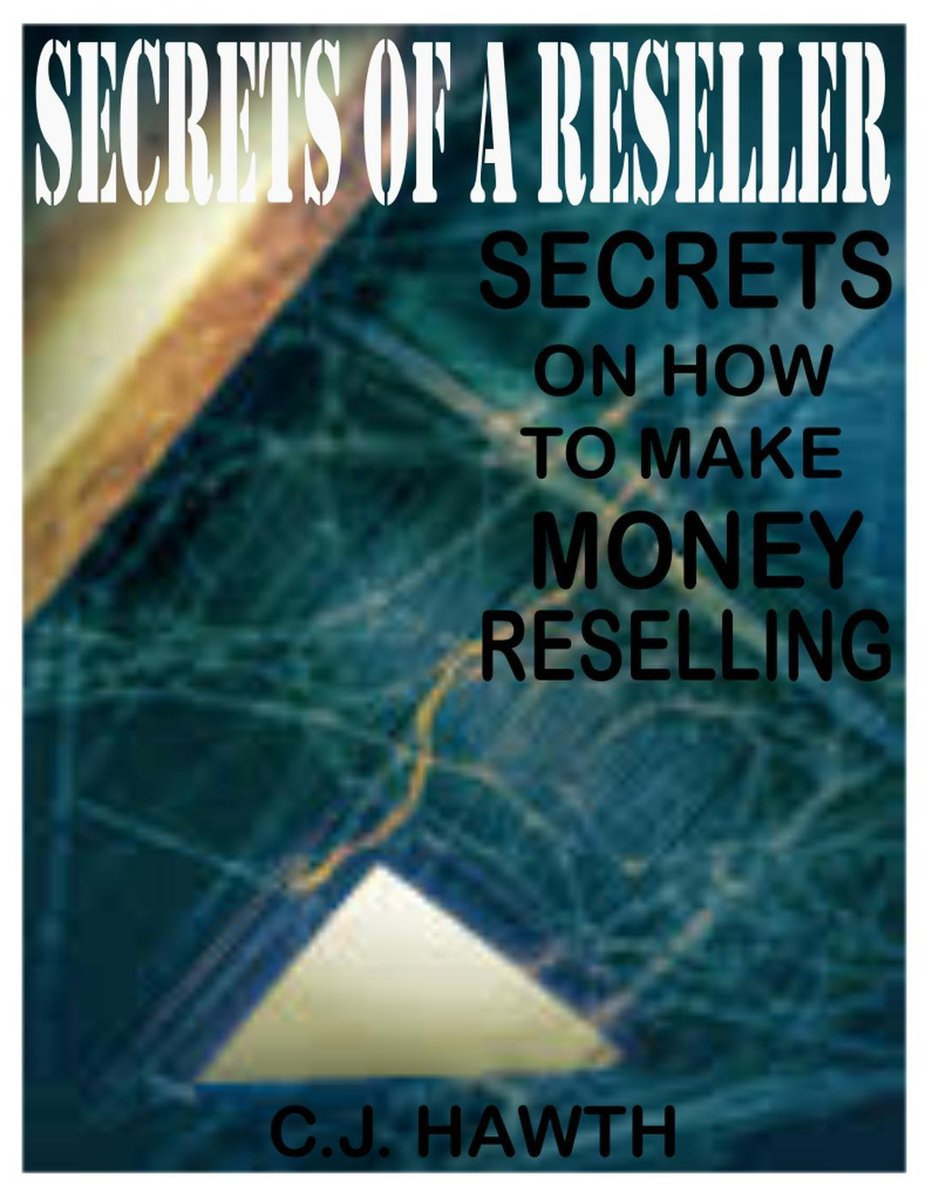 SECRETS OF A RESELLER