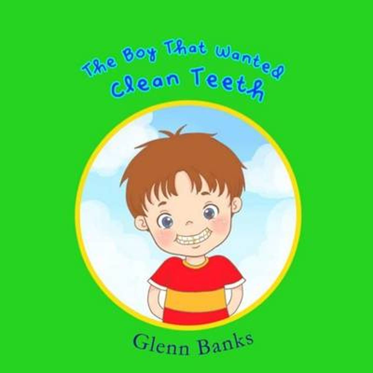 The Boy That Wanted Clean Teeth