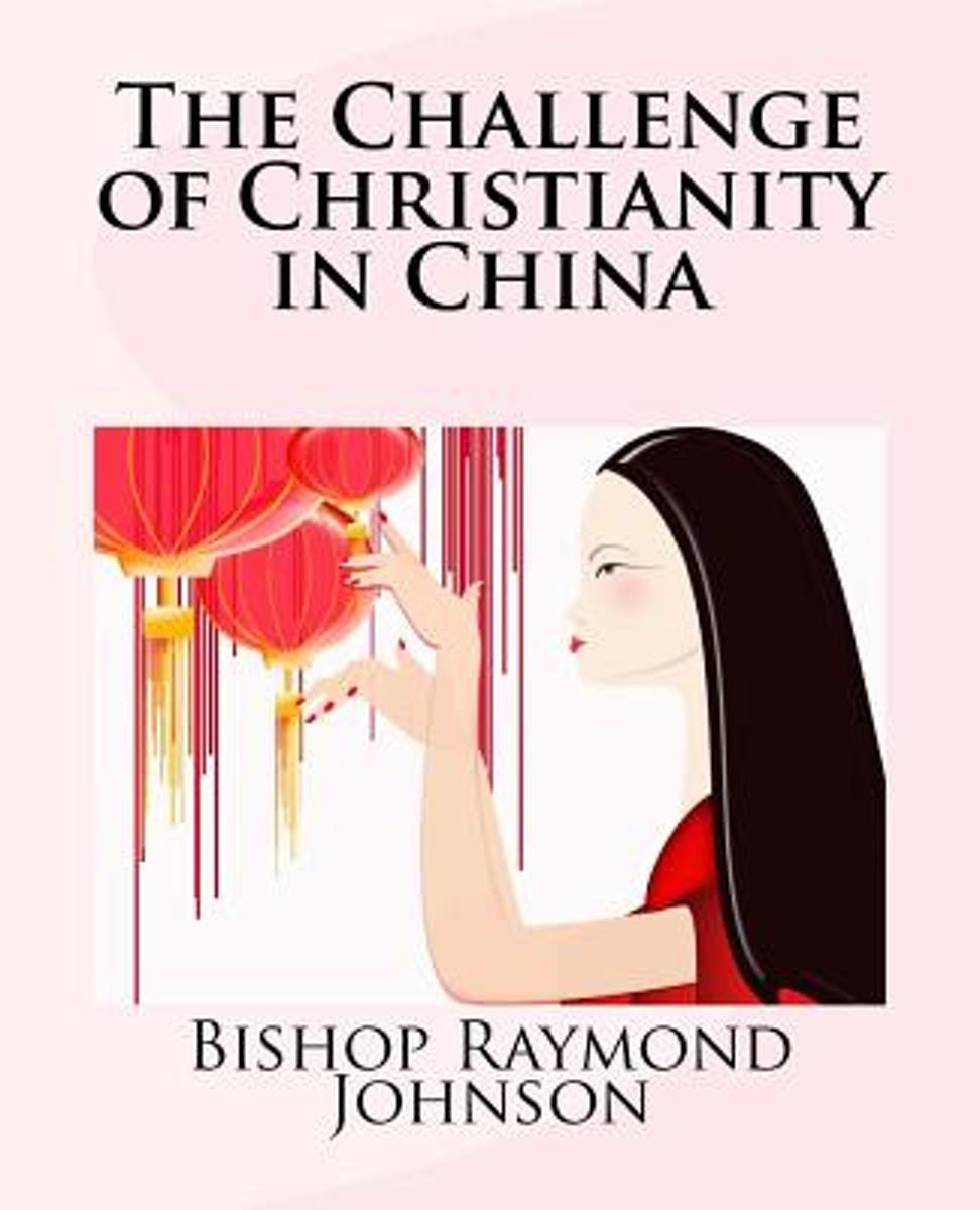 The Challenge of Christianity in China