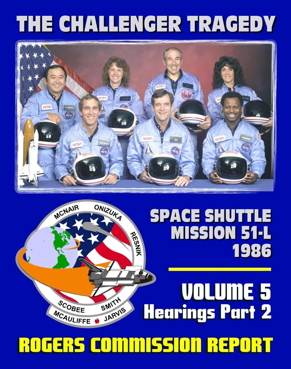 The Report of the Presidential Commission on the Space Shuttle Challenger Accident: The Tragedy of Mission 51-L in 1986 - Volume 5 Hearings Part Two