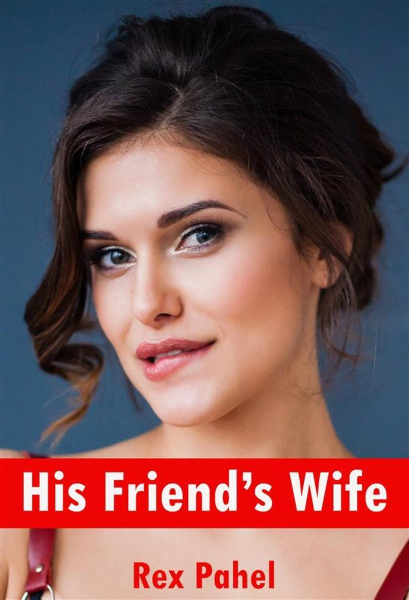His Friend's Wife