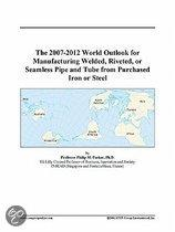 The 2007-2012 World Outlook for Manufacturing Welded, Riveted, Or Seamless Pipe and Tube from Purchased Iron Or Steel