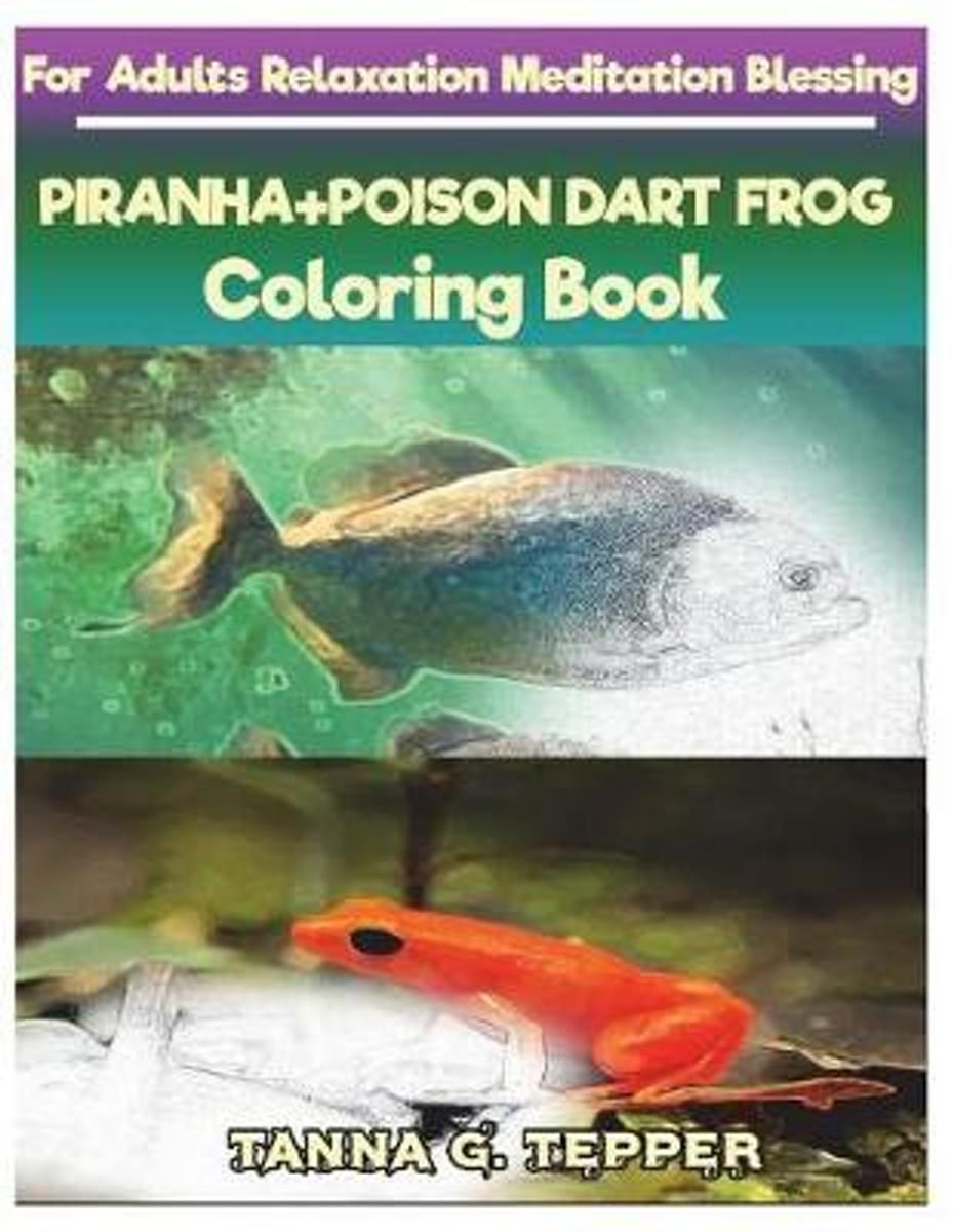 Piranha+poison Dart Frog Coloring Book for Adults Relaxation Meditation