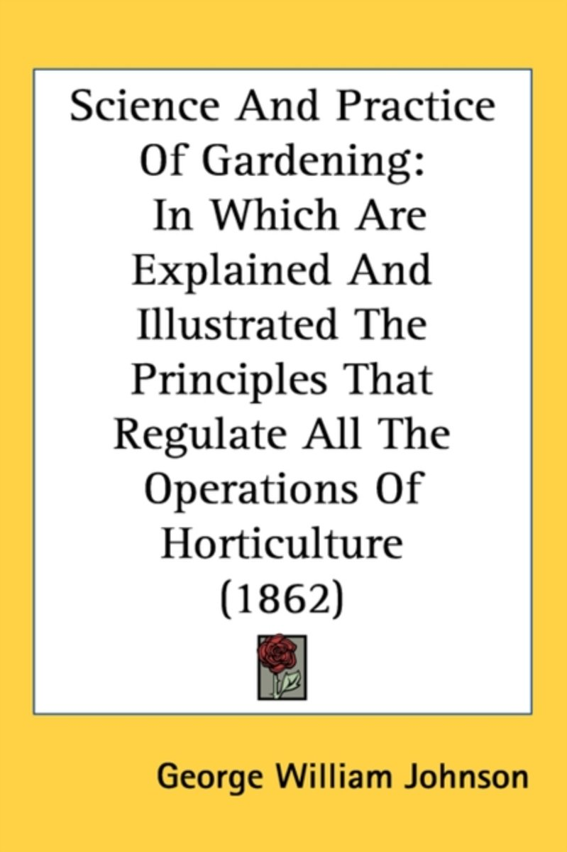 Science and Practice of Gardening